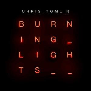 Chord charts for Chris Tomlin: Burning Lights
