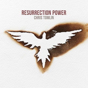 Chord charts for Chris Tomlin: Resurrection Power (Single)