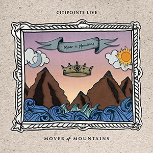 Chord charts for Citipointe Live: Mover Of Mountains