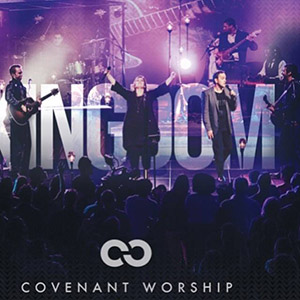 Chord charts for Covenant Worship: Kingdom