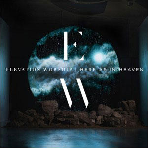 Chord charts for Elevation Worship: Here As In Heaven