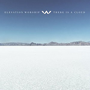 Chord charts for Elevation Worship: There Is A Cloud