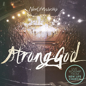 Chord charts for New Life Worship: Strong God
