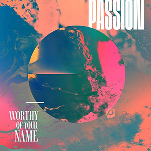 Chord charts for Passion: Worthy Of Your Name