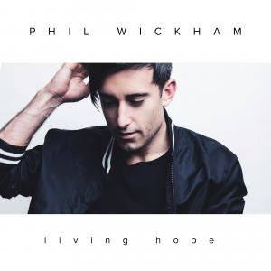 Chord charts for Phil Wickham: Living Hope
