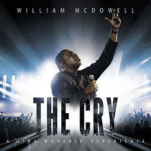 Chord charts for William McDowell: The Cry: A Live Worship Experience