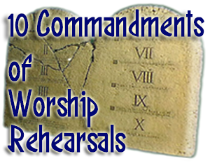 10 Commandments Of Worship Rehearsals