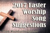 Easter Worship Song Suggestions for 2017