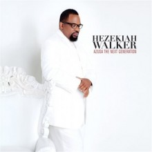 Hezekiah Walker: Azusa The Next Generation