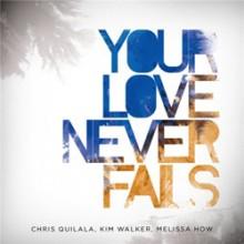 Jesus Culture: Your Love Never Fails